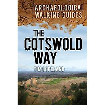 De Cotswold Way een archeologische Wandelgids van Tim Copeland