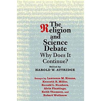 Religion och vetenskap debatt - varför fortsätter det? av Harold W. A