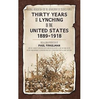 Thirty Years of Lynching in the United States 18891918 by Finkelman & Paul