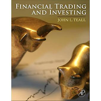 Financial Trading and Investing by John Teall