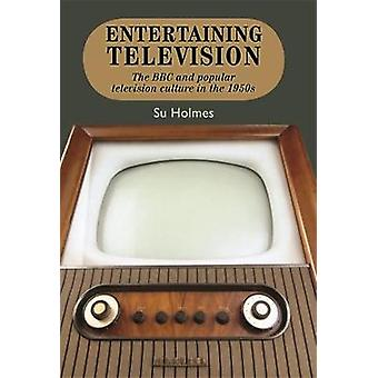 Entertaining Television by Su Holmes