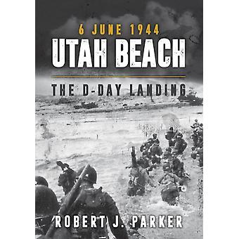 Utah Beach 6 juni 1944 door Robert J Parker