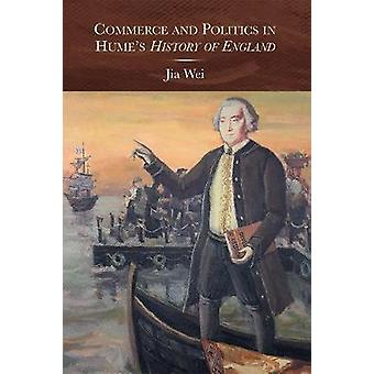 Commerce and Politics in Humes History of England by Wei & Jia