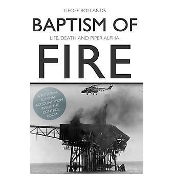 Baptism of Fire by Geoff Bollands