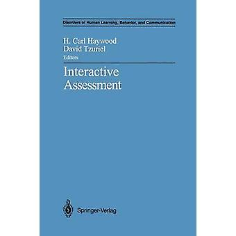 Interactive Assessment by Edited by H Carl Haywood & Edited by David Tzuriel