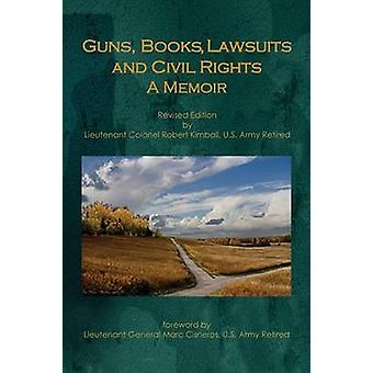 Guns böcker stämningar och Civil Rights A Memoir av Kimball & Dr Robert