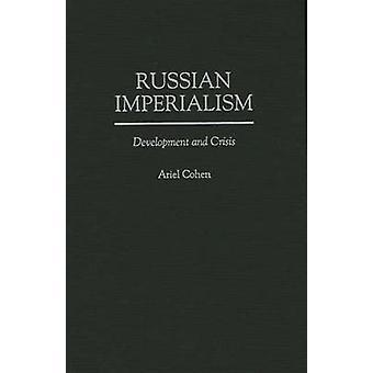 Ontwikkeling van de Russische imperialisme en Crisis door Cohen & Ariel