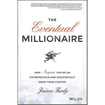 The Eventual Millionaire by Jaime Tardy