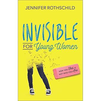 Invisible for Young Women by Rothschild & Jennifer