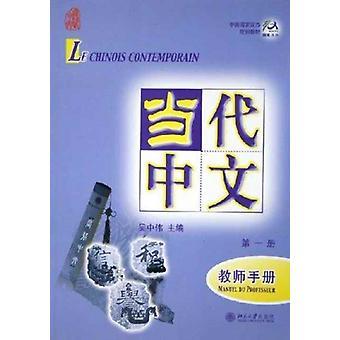Le chinois contemporain vol.1  Manuel du professeur by Wu Zhongwei