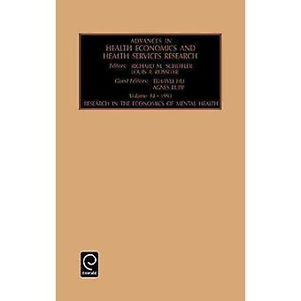 Framsteg inom hälsoekonomi och hälso-och sjukvården forsknings forskning inom den ekonomiska och psykiska hälsan Vol 14 av TeiWei hu & hu