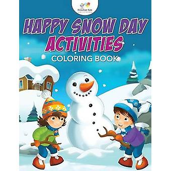Happy Snow Day Activities Coloring Book by Kreative Kids