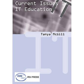 Curent Issues in It Education by McGill & Tanya