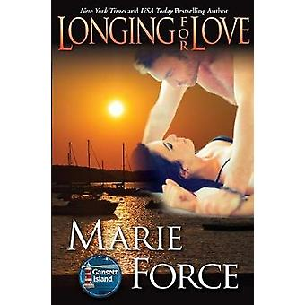 Longing for Love Gansett Island Series Book 7 by Force & Marie