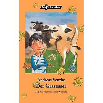 Der Grasesser by Venzke & Andreas