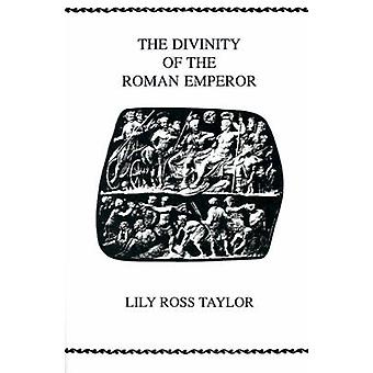 The Divinity of the Roman Emperor by Taylor & Lily R.