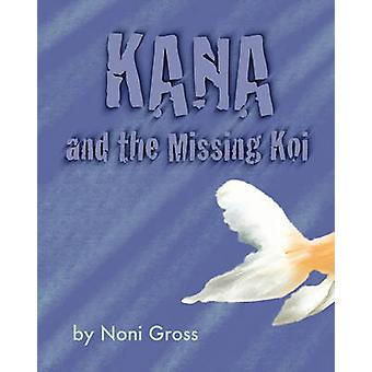 Kana and the Missing Koi by Gross & Noni