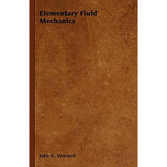 Elementary Fluid Mechanics by Vennard & John K.