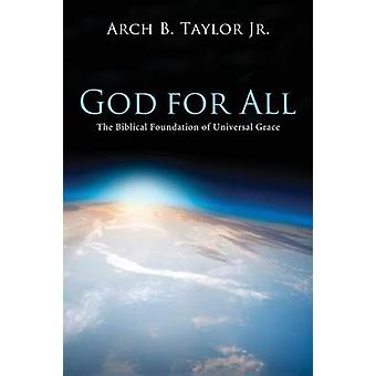 God for All by Taylor & Arch B. & Jr.