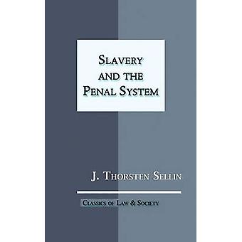 Slavery and the Penal System by Sellin & J. Thorsten