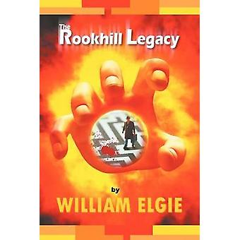 The Rookhill Legacy by Elgie & William