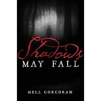 Shadows May Fall by Corcoran & Mell