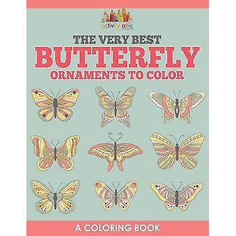 The Very Best Butterfly Ornaments to Color a Coloring Book by Activity Attic Books
