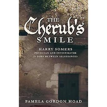 THE CHERUBS SMILE The Continuing Trials of Harry Somers by Gordon Hoad & Pamela