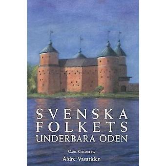 Svenska folkets underbara den ldre Vasatiden Band II by Grimberg & Carl Gustaf