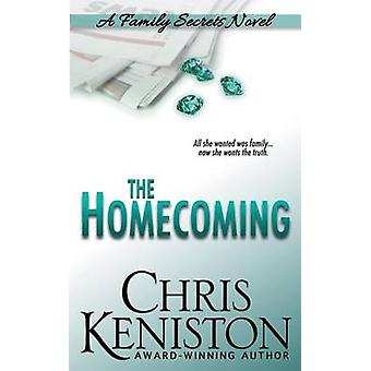 The Homecoming A Family Secrets Novel by Keniston & Chris