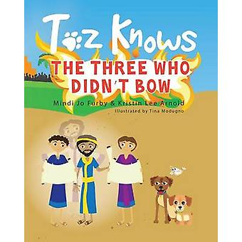 Toz Knows the Three Who Didnt Bow by Furby & Mindi Jo