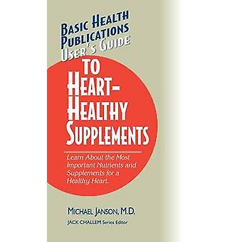 Users Guide to HeartHealthy Supplements by Janson & M.D. & Michael