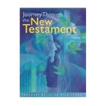 Journey Through New Testament - Student Text 9-12 by Religion N Harcou