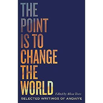Poängen är att förändra världen - Utvalda skrifter av Andaiye av och