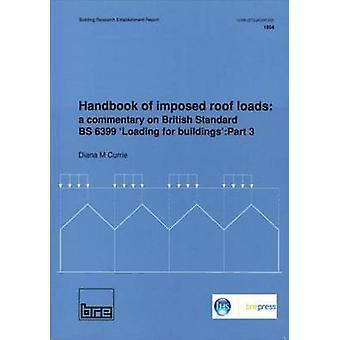 Handbook of Imposed Roof Loads - A Commentary on British Standard Bs 6