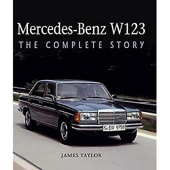 Mercedes-Benz W123 - The Complete Story by James Taylor - 978178500605