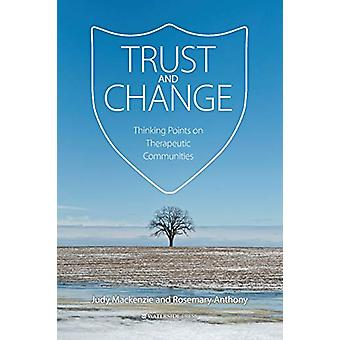 Trust and Change - Thinking Points on Therapeutic Communities by Judy