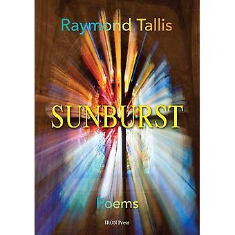 Sunburst by Raymond Tallis - 9781999763633 Book