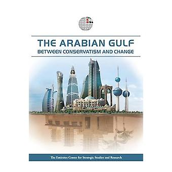 The Arabian Gulf - Between Conservatism and Change by The Emirates Cen