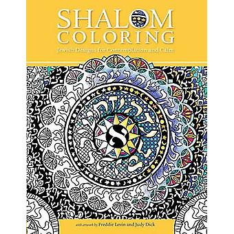 Shalom Coloring - Jewish Designs for Contemplation and Calm by Freddie