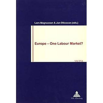 Europe - One Labour Market? by Lars Magnusson - Jan Ottosson - Jan Ott