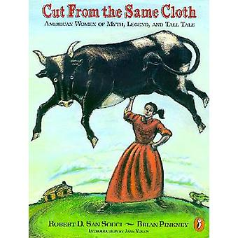 Cut from the Same Cloth - American Women of Myth - Legend - and Tall T
