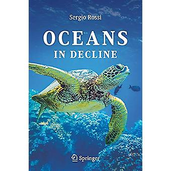 Oceans in Decline by Sergio Rossi - 9783030025137 Book