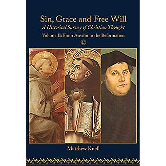 Sin - Grace and Free Will - A Historical Survey of Christian Thought -