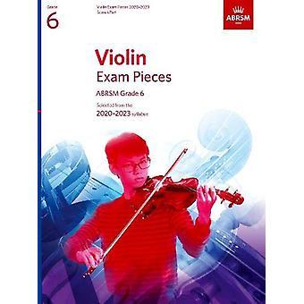 Violin Exam Pieces 2020-2023 - ABRSM Grade 6 - Score & Part - Sele