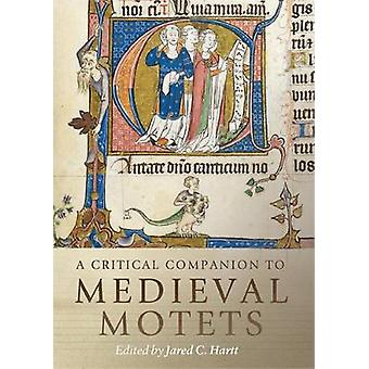A Critical Companion to Medieval Motets by Jared C. Hartt - 978178327