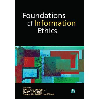 Foundations of Information Ethics by John T F Burgess - 9781783304271