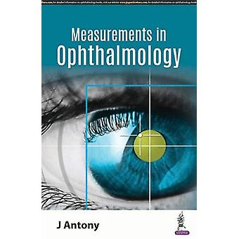 Basic Measurements in Ophthalmology by J. Antony - 9789352705481 Book