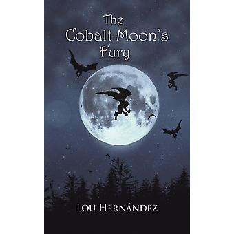 The Cobalt Moons Fury by Hernandez & Lou