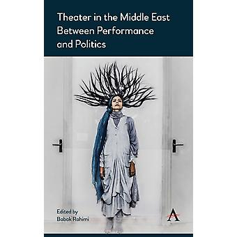 Theater in the Middle East by Edited by Babak Rahimi